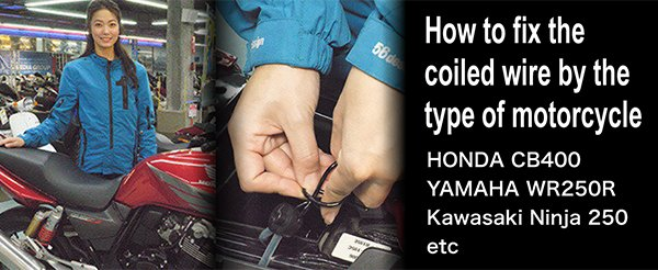 How to fix the coiled wire by the type of motorcycle