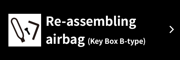 Re-assembling airbag (Key Box B-type)
