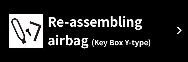 Re-assembling airbag (Key Box Y-type)